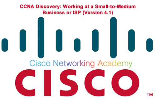 CCNA Discovery: Working at a Small-to-Medium Business or ISP (Version 4.1) – DsmbISP Chapter 4